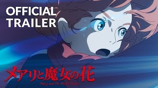 Mary and The Witch's Flower Trailer #2 (Official) Studio Ponoc