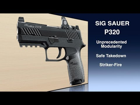 SIG Sauer's P320 — The Most Adaptable Pistol