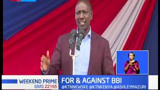 BBI Watch: For & against BBI; Ruto calls for sobriety ahead of BBI