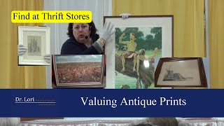 Find & Value Antique Prints, Lithographs & Etchings By Dr. Lori