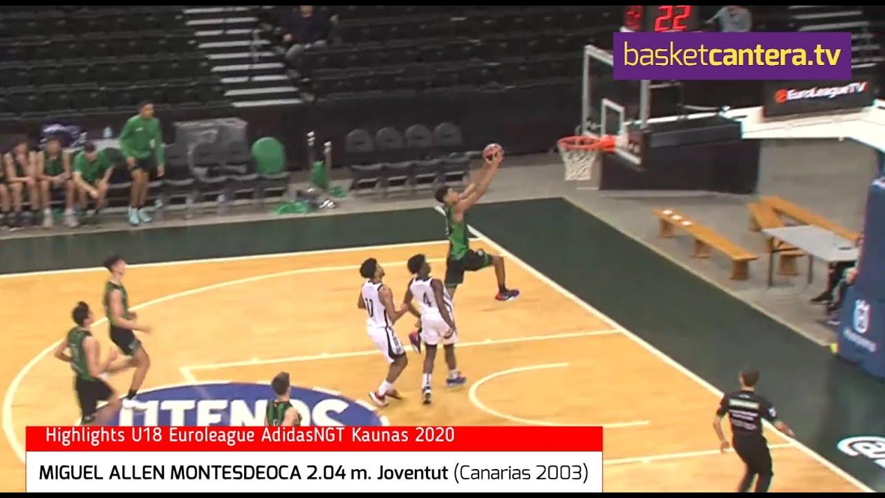 MIGUEL ALLEN 2.04 m. Joventut (Canarias 2003). U18 AdidasNGT Euroliga Kaunas 2020 (BasketCantera.TV)