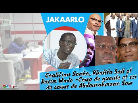 Coalition Sonko, Khalifa Sall et Karim Wade -Coup de gueule et cri de coeur de Abdourahmane Sow Coalition Sonko, Khalifa Sall et Karim Wade -Coup de gueule et cri de coeur de Abdourahmane Sow