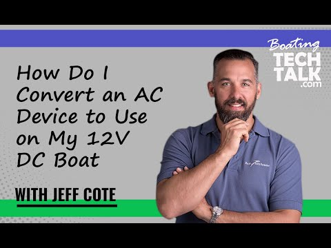 Ask PYS - How Do I Convert an AC Device to Use on My 12V Boat?