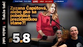 Takže tak! #5.8 Live: Zuzana Čaputová alebo ako sa pobehlica Prezidentkou stane?!