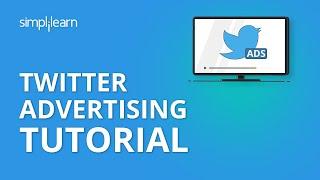 Twitter Advertising Tutorial | Social Media Marketing Tutorial | Simplilearn