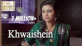 Khwaishein - Desires Of A Housewife  | Hindi Short Film | Million Views | Six Sigma Films