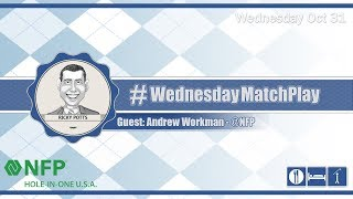 #WednesdayMatchPlay with Andrew Workman from Hole-in-One U.S.A