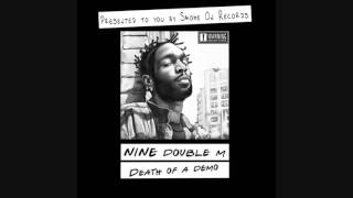 9 Double M Death Of A Demo Album before Nine Livez