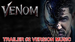 VENOM Trailer 2 Music Version | Proper Official Movie Soundtrack Theme Song
