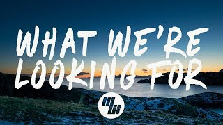 XYLØ - What We're Looking For (Lyrics / Lyric Video) - YouTube