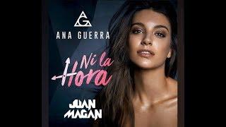 Ana Guerra & Juan Magan - Ni la hora