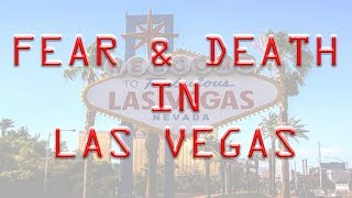 FEAR AND DEATH IN LAS VEGAS