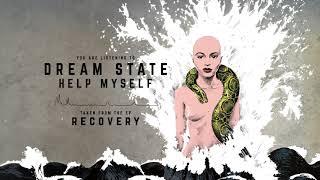 Dream State - Help Myself
