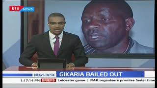 Case against MP David Gikaria pushed to 17th April 2019