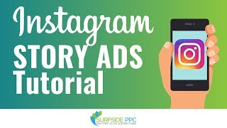 Instagram Story Ads Tutorial - Step-By-Step Instagram Stories Advertising Campaign