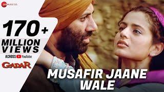 Gadar - Musafir Jaane Wale - Full Video | Sunny Deol , Ameesha Patel | Udit Narayan , Preeti Uttam