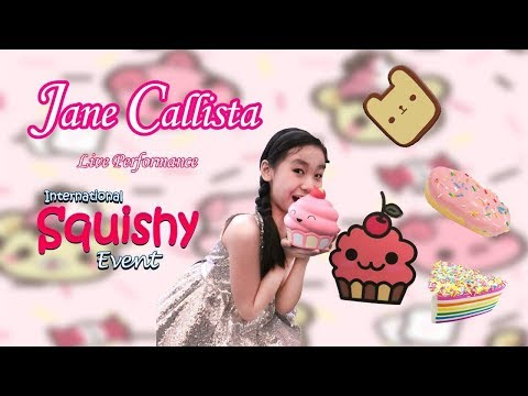 Jane Callista - Live Performance - International Squishy Event