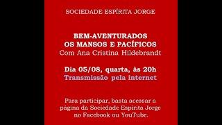 Bem-aventurados os brandos e pacíficos – Ana Cristina Hildebrandt – 05/08/2020