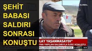 Şehit Babası Kılıçdaroğlu'na Yapılan Saldırı Hakkında Konuştu!