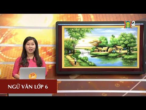 MÔN NGỮ VĂN - LỚP 6 | PHƯƠNG PHÁP TẢ CẢNH | 8H30 NGÀY 08.04.2020 | HANOITV