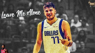 """Luka Doncic   """"Leave Me Alone"""" NBA Mix"""