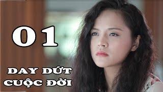 Day Dứt Cuộc Đời   Tập 1   Phim Tình Cảm Việt Nam Mới Hay Nhất