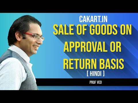 Sales of Goods on approval or return basis by prof ved