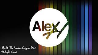 Alex H - The Avenues (Original Mix) [Midnight Coast]