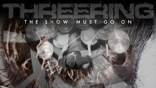 Threering - The Show Must Go On (Official Video)