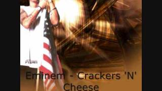Eminem - Crackers 'N' Cheese