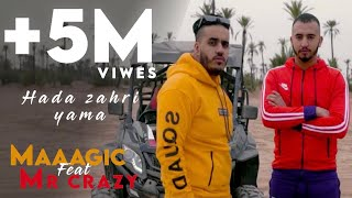 MR CRAZY - Hada Zahri Yama Ft MAAAGIC ( Official Music Video ) Prod. Naji Razzy