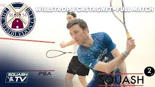 Squash: Willstrop v Castagnet - Full Match - Semi-Final -  Wimbledon Club Squash Squared Open