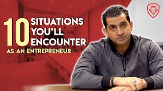10 Situations You'll Face as an Entrepreneur