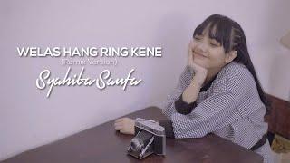 Lirik Lagu Welas Hang Ring Kene - Syahiba Saufa