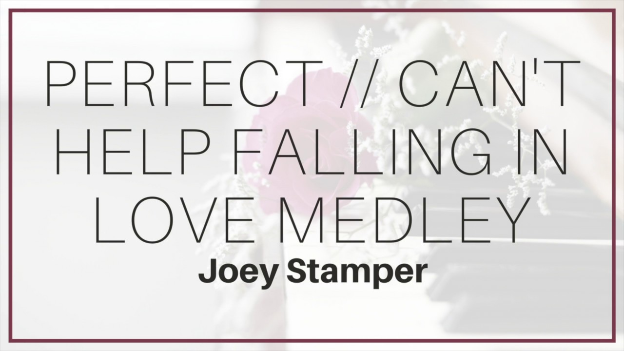 Perfect // Can't Help Falling in Love Medley | Lyrics - YouTube