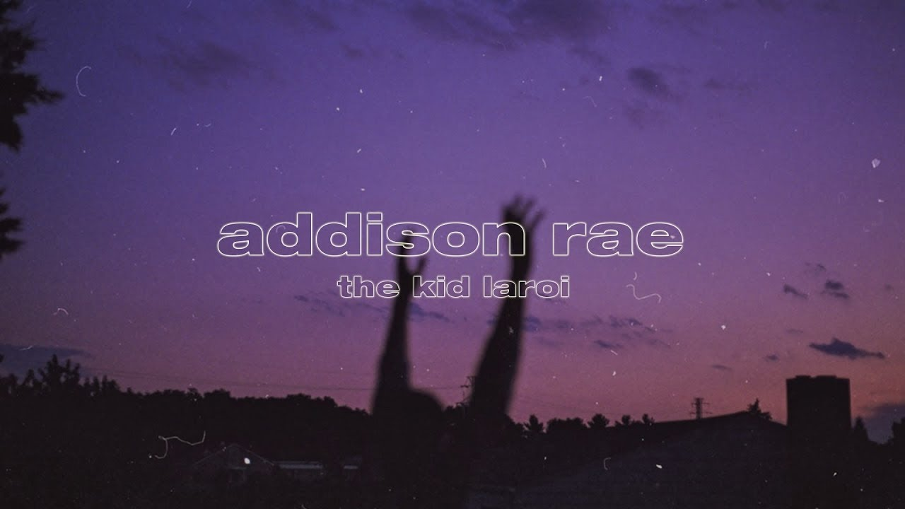 "The Kid LAROI - Addison Rae (Lyrics) ""i need a bad bitch"" - The Kid LAROI Lyrics"