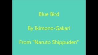 Blue Bird Lyrics (Romaji) by Ikimono-Gakari - Naruto Shippuden