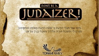 Don't be a Judaizer