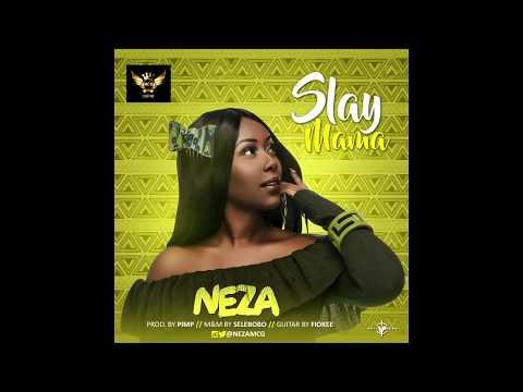 Neza - Slay Mama (Official Audio)