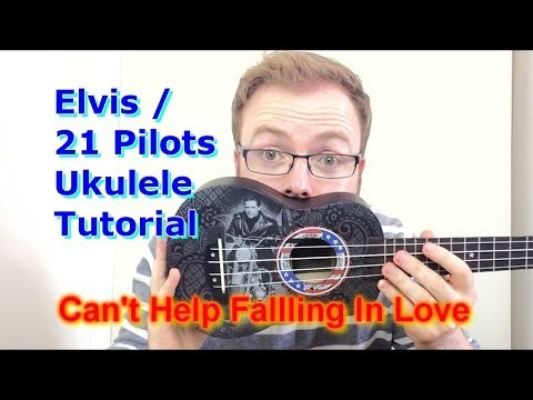 Can't Help Falling In Love - Elvis Presley/Twenty One Pilots (Ukulele Tutorial) (видео)