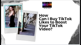 How Can I Buy TikTok Likes to Boost Your TikTok video?