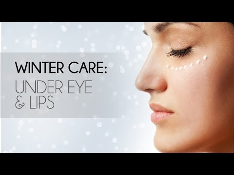 How To Take Care Of Your Lips & Undereye In Winter ...