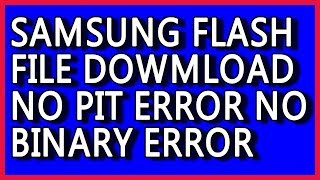 How To Choose Correct Firmware For Flashing Samsung Phone In