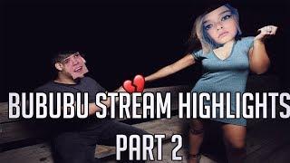 Bububu Stream Highlights 2