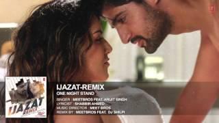 Ijazat Remix Full Song   ONE NIGHT STAND   Meet Bros Feat. Arijit Singh   DJ Shilpi   T-Series