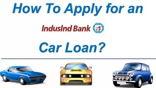 How to Apply for an Indusind Bank Car Loan Online