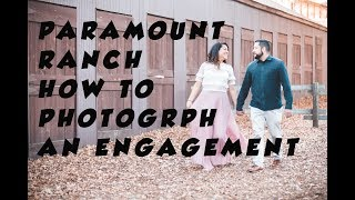 How to photograph engagement By Mika Gurovich at Paramount ranch los Angeles