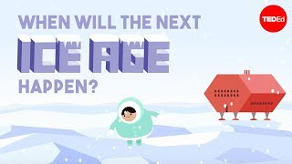 When will the next ice age happen? - Lorraine Lisiecki - Video Youtube