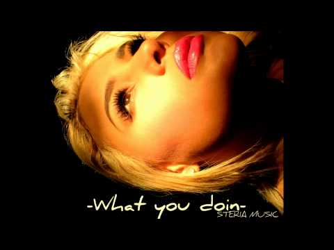 -WHAT YOU DOIN- PRODUCED BY TALIA