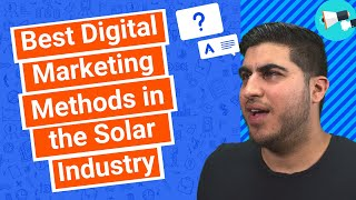 Best Digital Marketing Methods in the Solar Industry